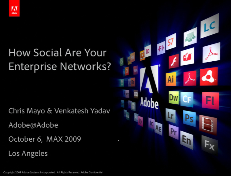 Social Media and Enterprise Networks - Adobe MAX 2009